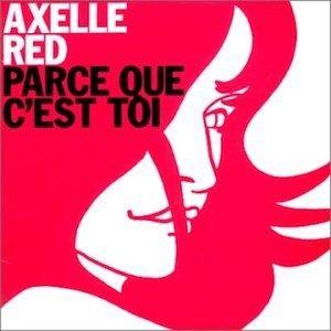 Parce que c'est toi - Axel Red