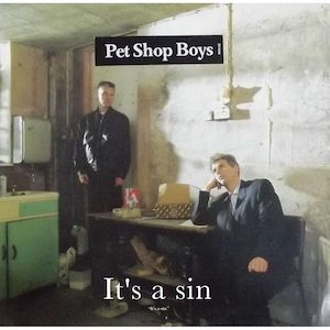It's a Sin - Pet Shop Boys